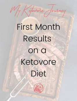 my ketovore journey month one